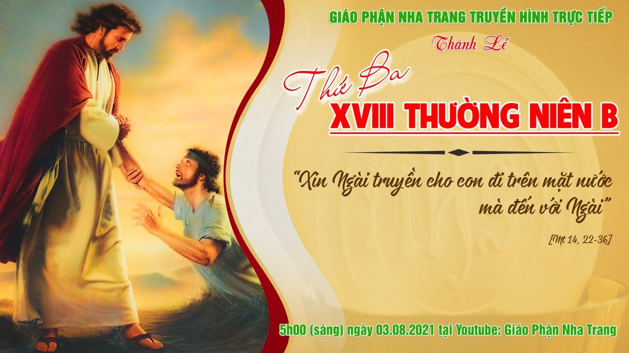 Thánh lễ thứ Ba tuần XVIII Thường Niên B | 5h00 ngày 03.08.2021